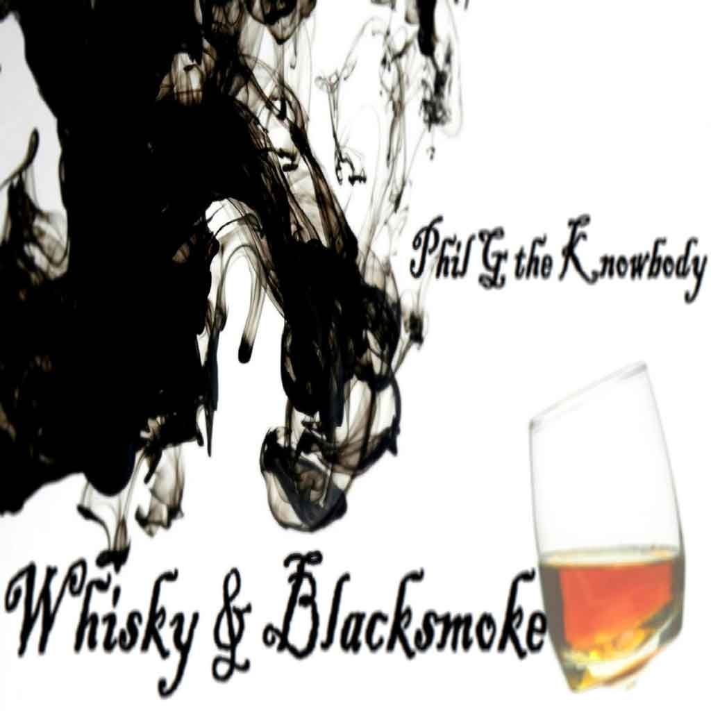 the-whisky-blacksmoke-album-by-phil-g-the-knowbody