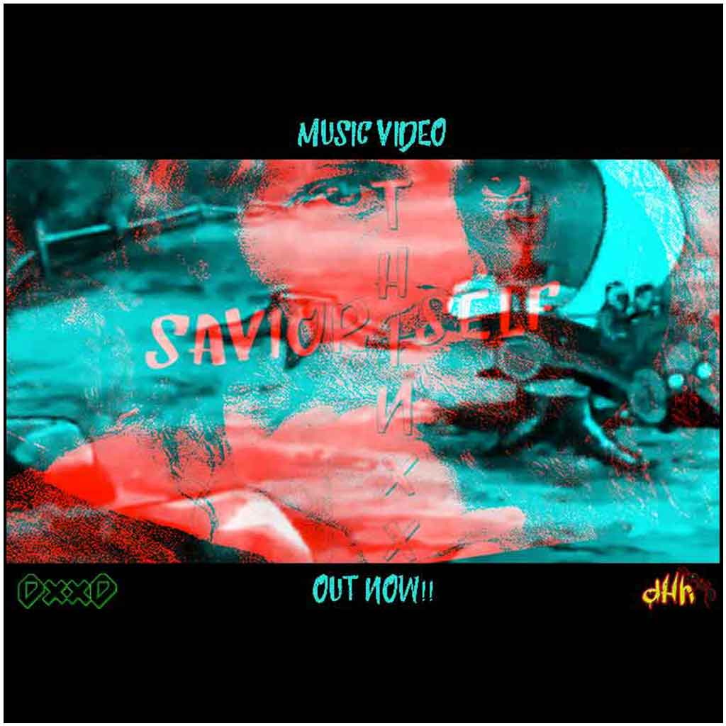 savior-self-music-video-by-thinxx-out-now-