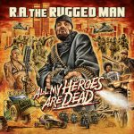 all-my-heroes-are-dead-by-r.-a.-the-rugged-man